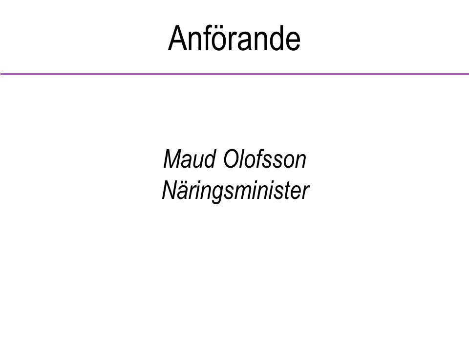 Anförande Maud Olofsson Näringsminister
