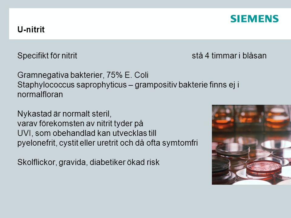 U-nitrit Specifikt för nitrit stå 4 timmar i blåsan Gramnegativa bakterier, 75% E. Coli Staphylococcus saprophyticus – grampositiv bakterie finns ej i