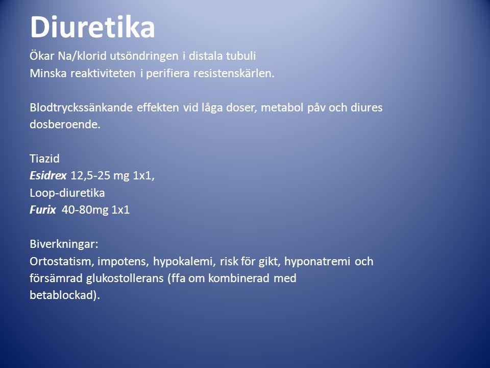 Diuretika Ökar Na/klorid utsöndringen i distala tubuli Minska reaktiviteten i perifiera resistenskärlen.