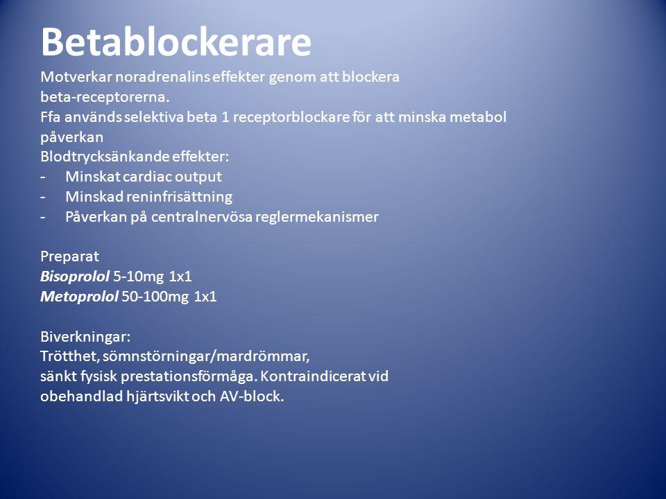 Betablockerare Motverkar noradrenalins effekter genom att blockera beta-receptorerna. Ffa används selektiva beta 1 receptorblockare för att minska met
