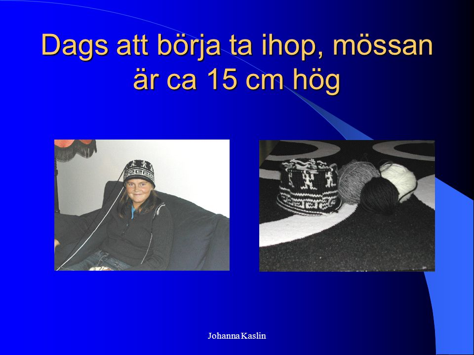Johanna Kaslin Hoptagningen är klar