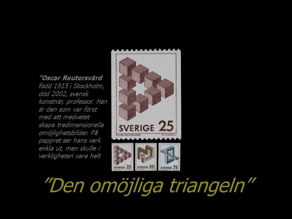 """""""Oscar Reutersvärd född 1915 i Stockholm, död 2002, svensk konstnär, professor. Han är den som var först med att medvetet skapa tredimensionella omöjl"""