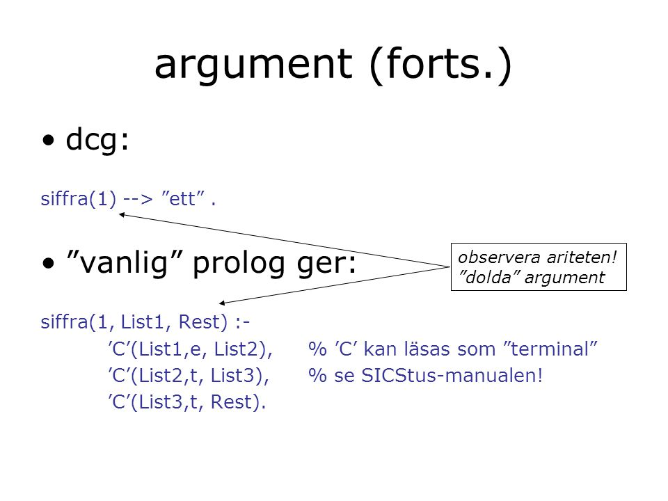 argument (forts.) dcg: siffra(1) --> ett .