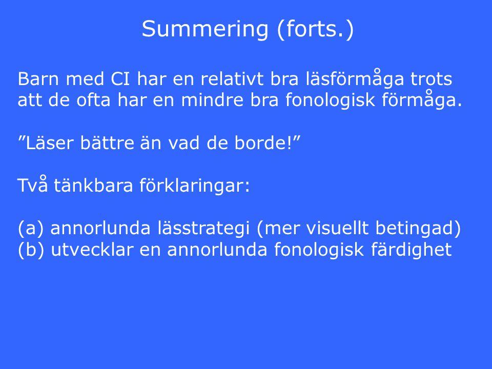 """Summering (forts.) Barn med CI har en relativt bra läsförmåga trots att de ofta har en mindre bra fonologisk förmåga. """"Läser bättre än vad de borde!"""""""