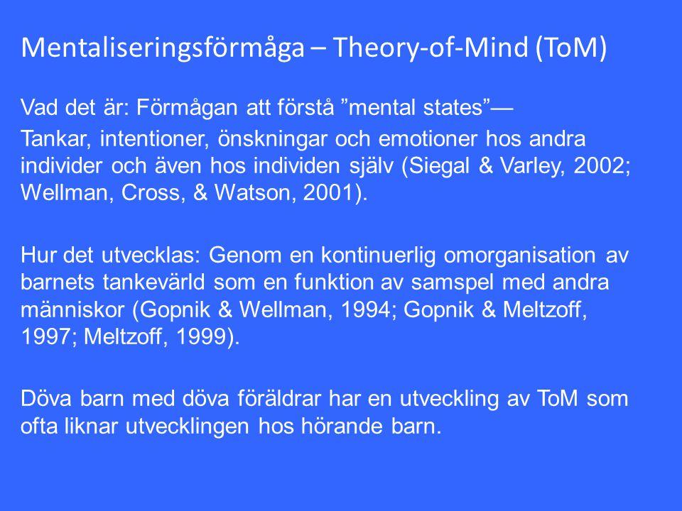 """Mentaliseringsförmåga – Theory-of-Mind (ToM) Vad det är: Förmågan att förstå """"mental states""""— Tankar, intentioner, önskningar och emotioner hos andra"""