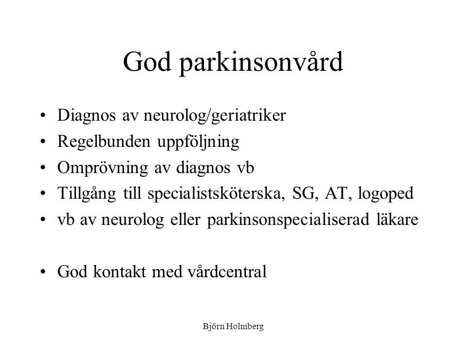 God parkinsonvård Diagnos av neurolog/geriatriker Regelbunden uppföljning Omprövning av diagnos vb Tillgång till specialistsköterska, SG, AT, logoped