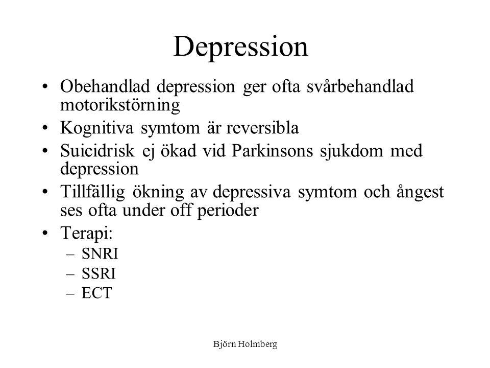 Depression Obehandlad depression ger ofta svårbehandlad motorikstörning Kognitiva symtom är reversibla Suicidrisk ej ökad vid Parkinsons sjukdom med d