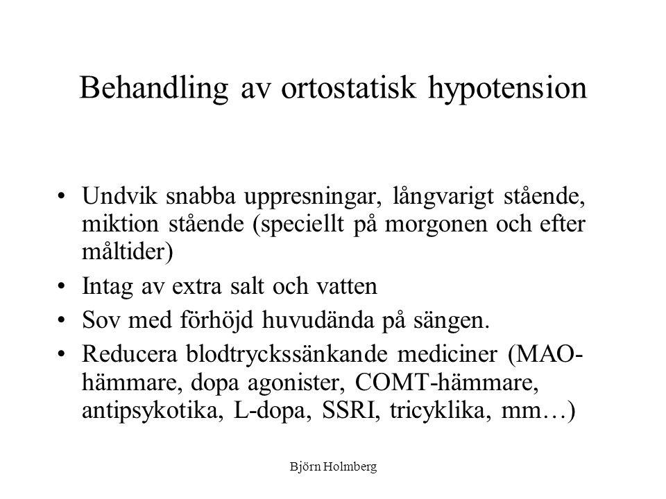 Behandling av ortostatisk hypotension Undvik snabba uppresningar, långvarigt stående, miktion stående (speciellt på morgonen och efter måltider) Intag