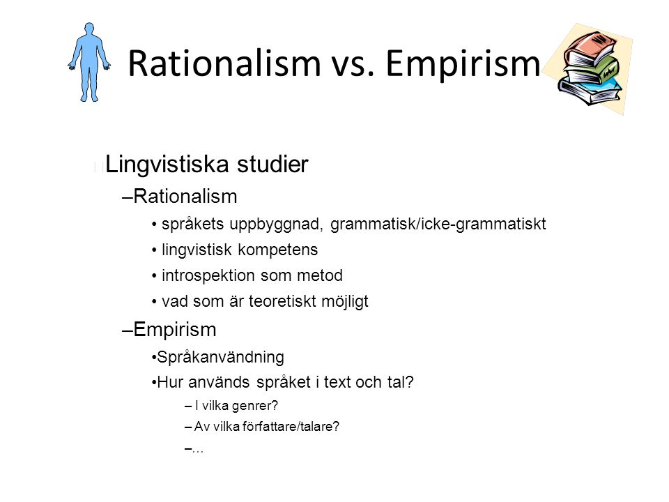 4 Rationalism vs.Empirism CompetencePerformance time flies like an arrow öh, va- vaddå...