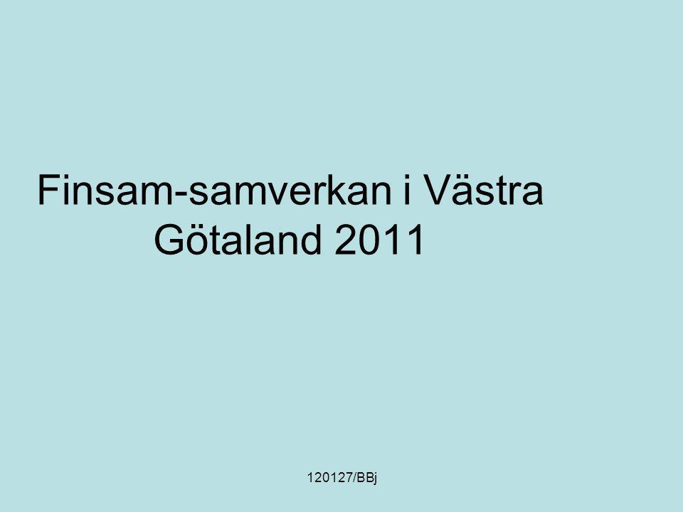 120127/BBj Finsam Västra Götaland 2011 16 samordningsförbund 48 kommuner Nu uppföljning genom SUS nationella systemet Rapport till Försäkringskassan, som en del av återrapportering till regeringen