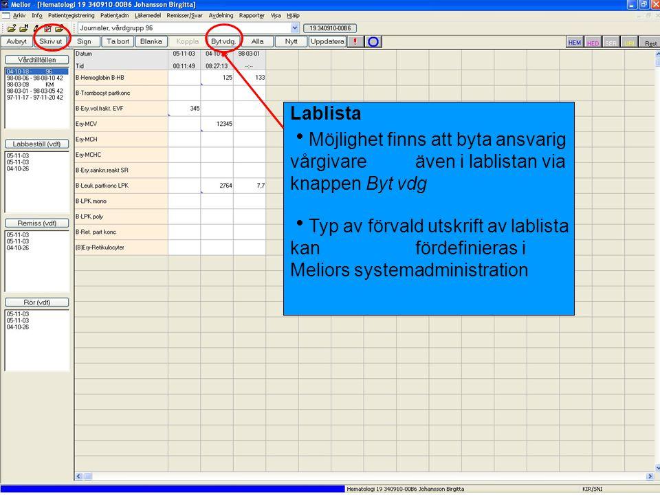 Lablista  Möjlighet finns att byta ansvarig vårgivare även i lablistan via knappen Byt vdg  Typ av förvald utskrift av lablista kan fördefinieras i Meliors systemadministration