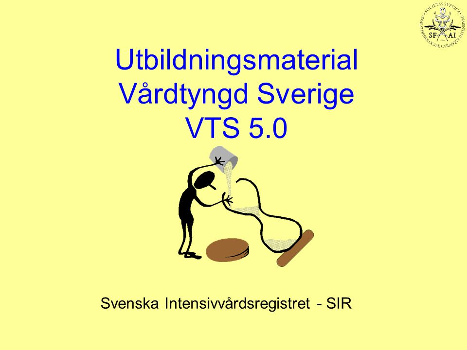 Utbildningsmaterial Vårdtyngd Sverige VTS 5.0 Svenska Intensivvårdsregistret - SIR