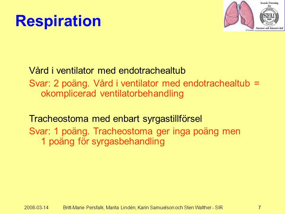 2008-03-14Britt-Marie Persfalk, Marita Lindén, Karin Samuelson och Sten Walther - SIR77 Respiration Vård i ventilator med endotrachealtub Svar: 2 poän