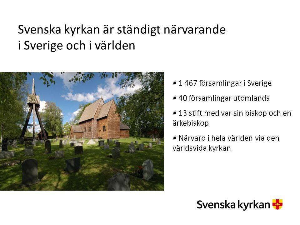 Svenska kyrkan är ständigt närvarande i Sverige och i världen Miljarder par ögon överallt. Miljarder par öron överallt. Miljarder par händer överallt.