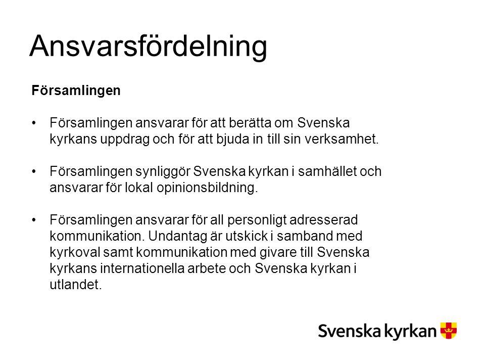 Ansvarsfördelning Församlingen Församlingen ansvarar för att berätta om Svenska kyrkans uppdrag och för att bjuda in till sin verksamhet. Församlingen