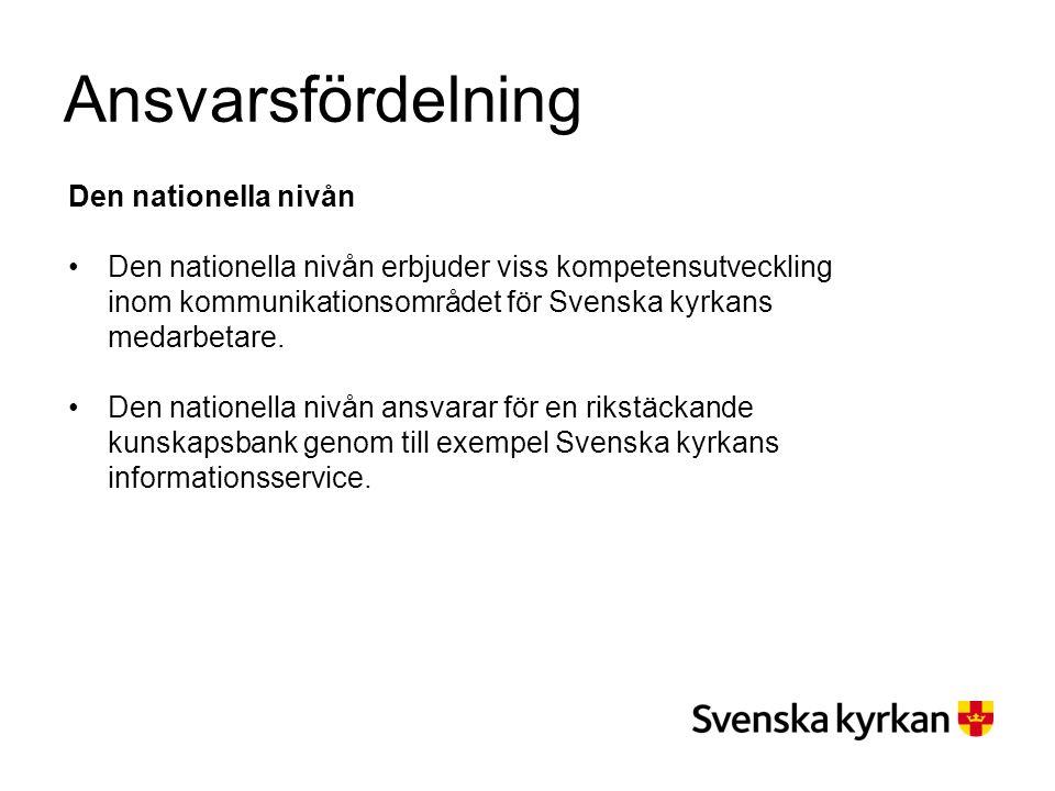 Ansvarsfördelning Den nationella nivån Den nationella nivån erbjuder viss kompetensutveckling inom kommunikationsområdet för Svenska kyrkans medarbeta