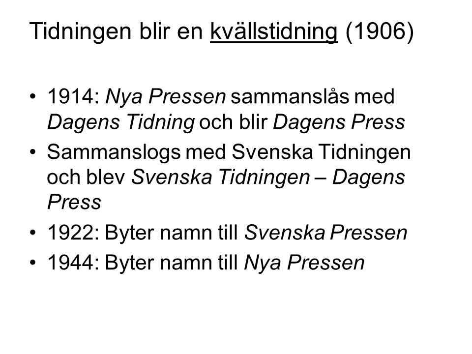 Tidningen blir en kvällstidning (1906) 1914: Nya Pressen sammanslås med Dagens Tidning och blir Dagens Press Sammanslogs med Svenska Tidningen och ble