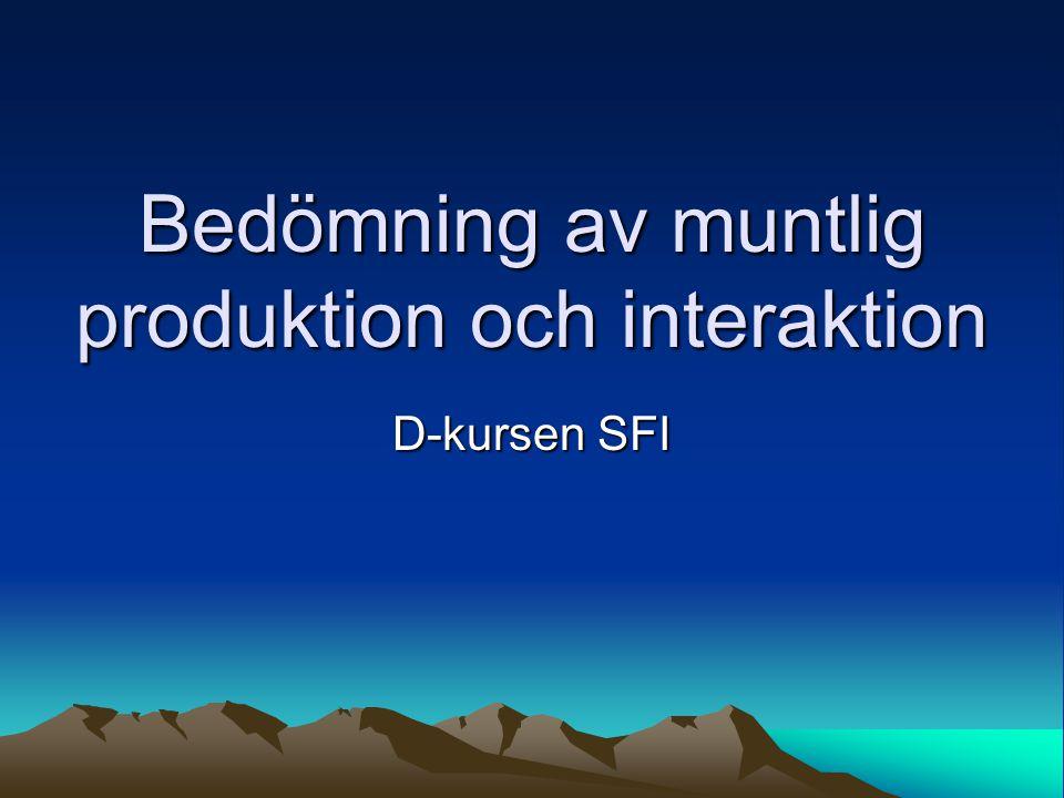 Bedömning av muntlig produktion och interaktion D-kursen SFI