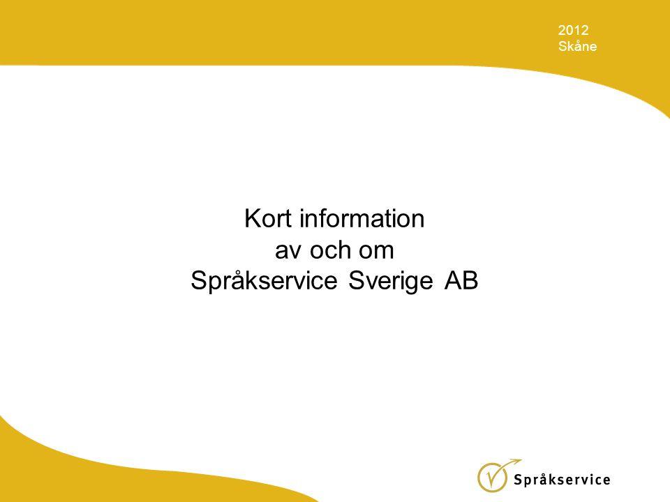 Kort information av och om Språkservice Sverige AB 2012 Skåne