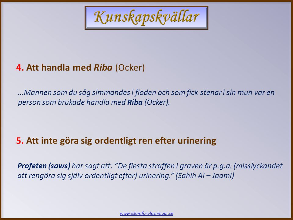 www.islamforelasningar.se 4.Att handla med Riba (Ocker) 5.