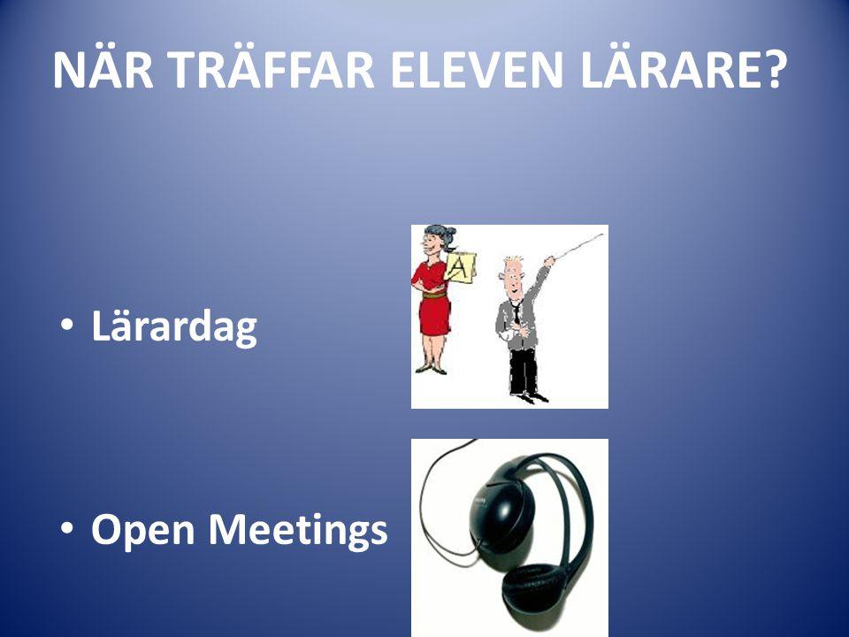 NÄR TRÄFFAR ELEVEN LÄRARE? Lärardag Open Meetings