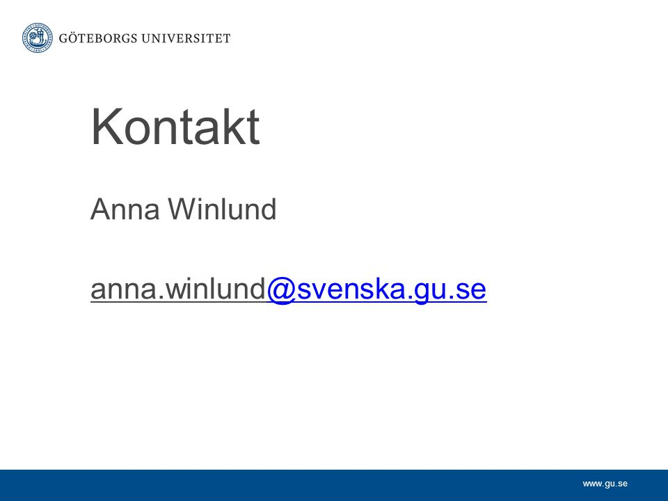 www.gu.se Kontakt Anna Winlund anna.winlund@svenska.gu.se@svenska.gu.se