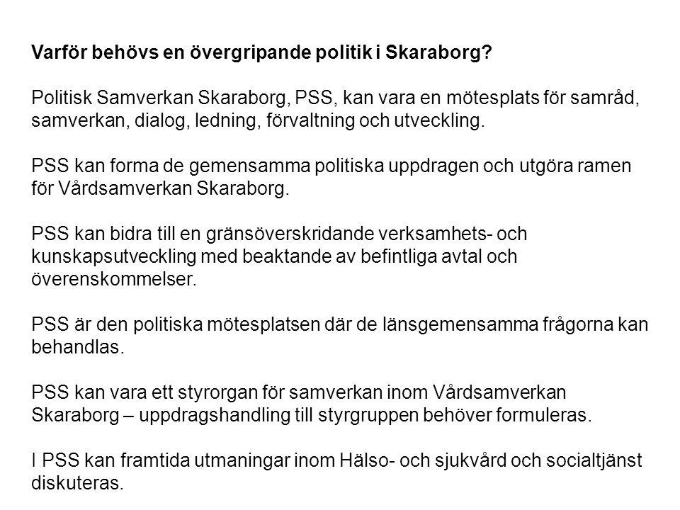 Varför behövs en övergripande politik i Skaraborg? Politisk Samverkan Skaraborg, PSS, kan vara en mötesplats för samråd, samverkan, dialog, ledning, f