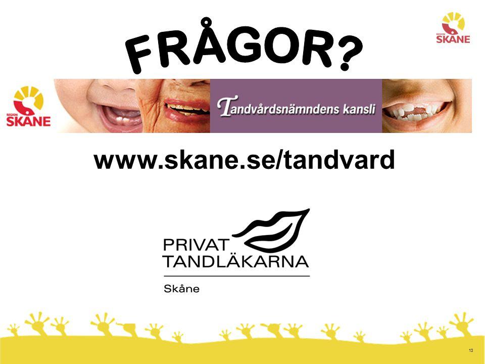 13 www.skane.se/tandvard