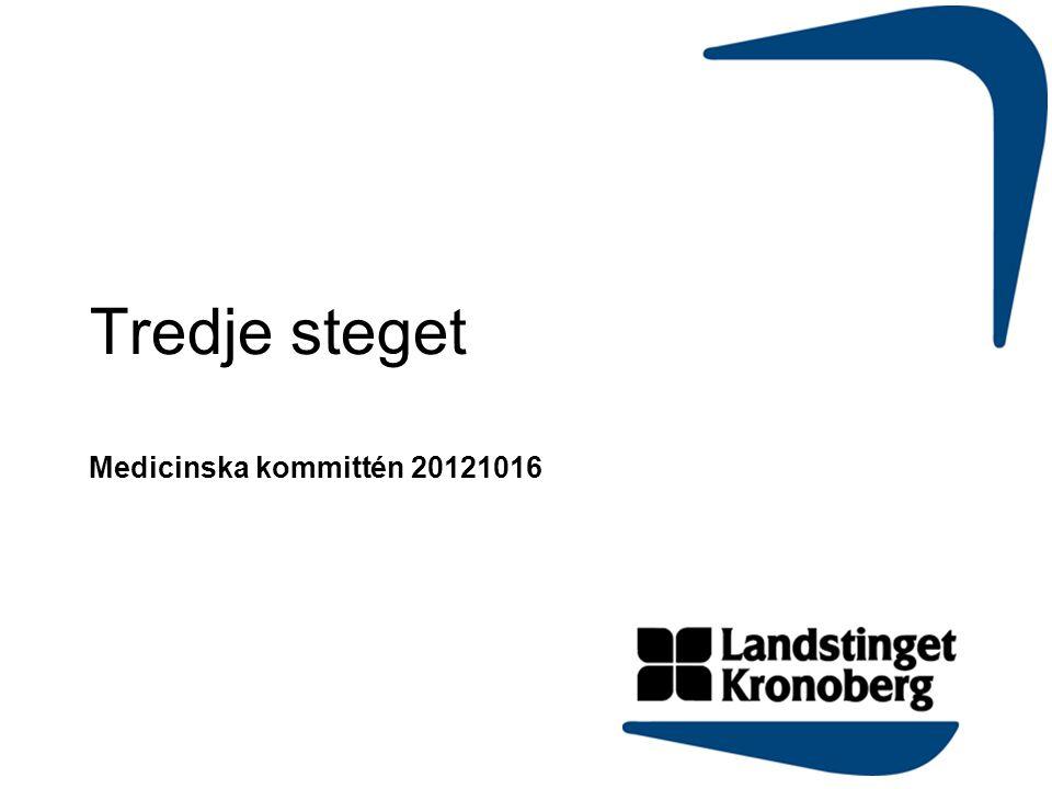 Tredje steget Medicinska kommittén 20121016