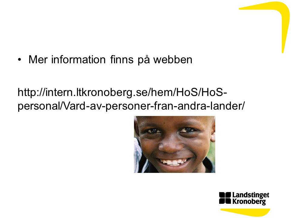 Mer information finns på webben http://intern.ltkronoberg.se/hem/HoS/HoS- personal/Vard-av-personer-fran-andra-lander/