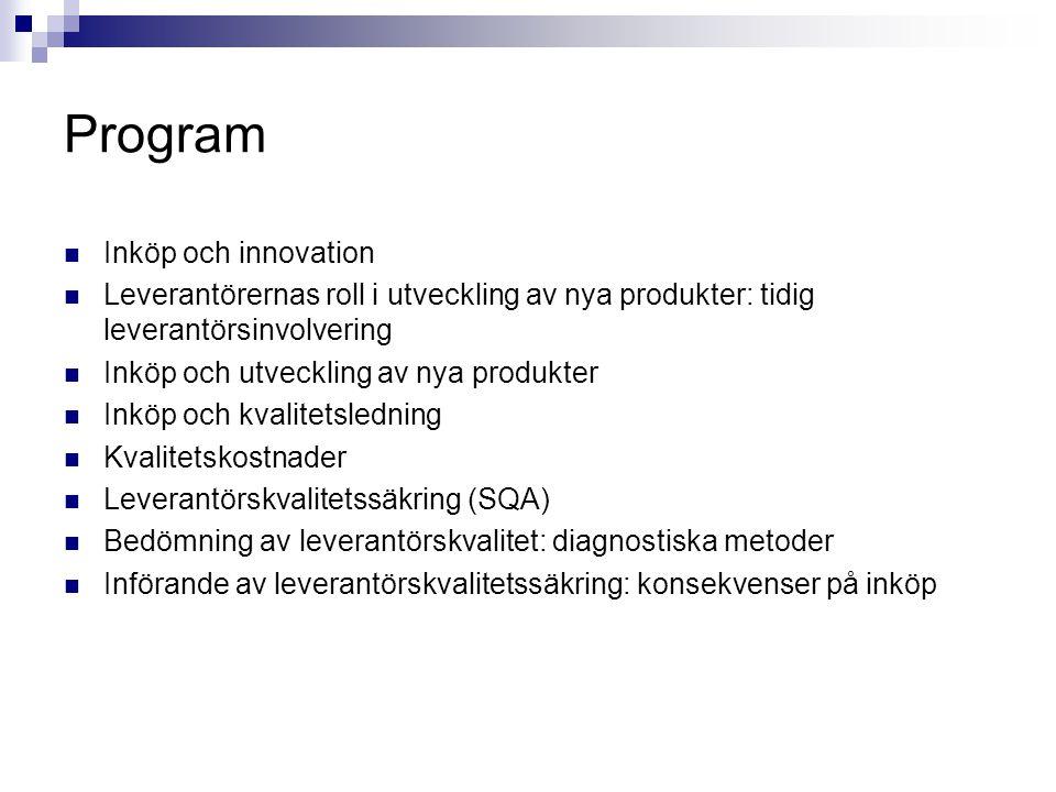 Program Inköp och innovation Leverantörernas roll i utveckling av nya produkter: tidig leverantörsinvolvering Inköp och utveckling av nya produkter In