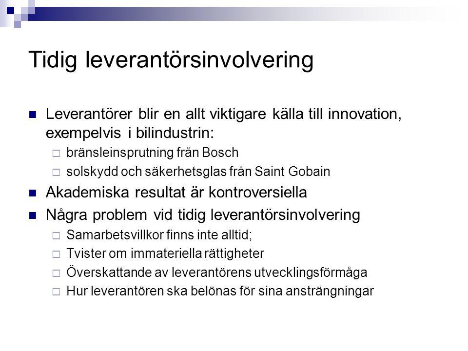 Tidig leverantörsinvolvering Leverantörer blir en allt viktigare källa till innovation, exempelvis i bilindustrin:  bränsleinsprutning från Bosch  s