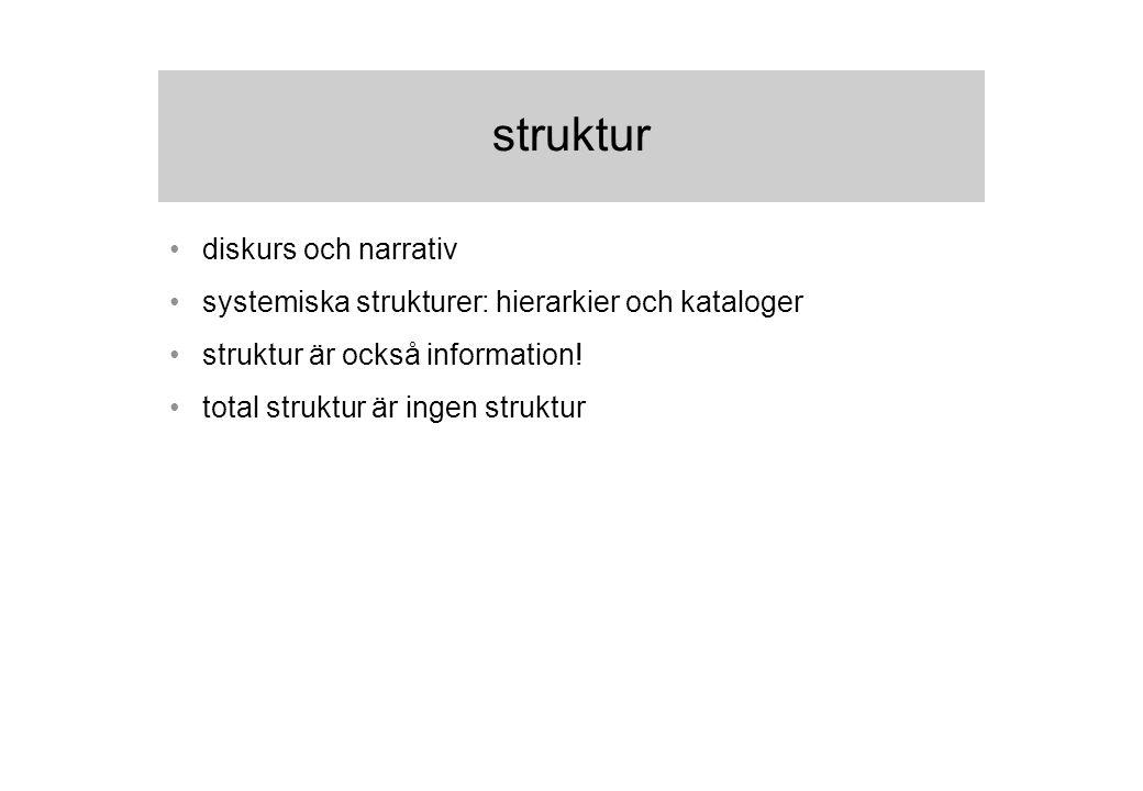 struktur diskurs och narrativ systemiska strukturer: hierarkier och kataloger struktur är också information.