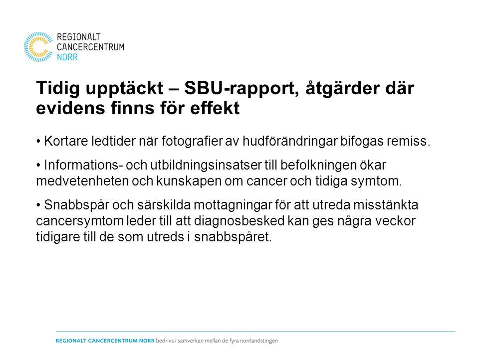 Tidig upptäckt – SBU-rapport, åtgärder där evidens finns för effekt Kortare ledtider när fotografier av hudförändringar bifogas remiss. Informations-