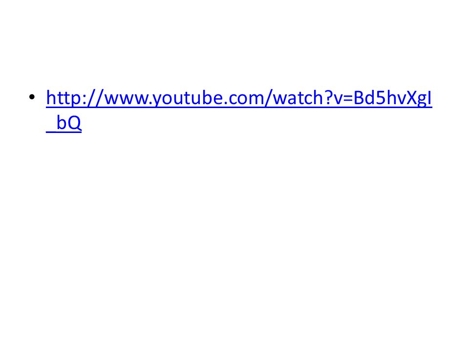 http://www.youtube.com/watch?v=Bd5hvXgI _bQ http://www.youtube.com/watch?v=Bd5hvXgI _bQ