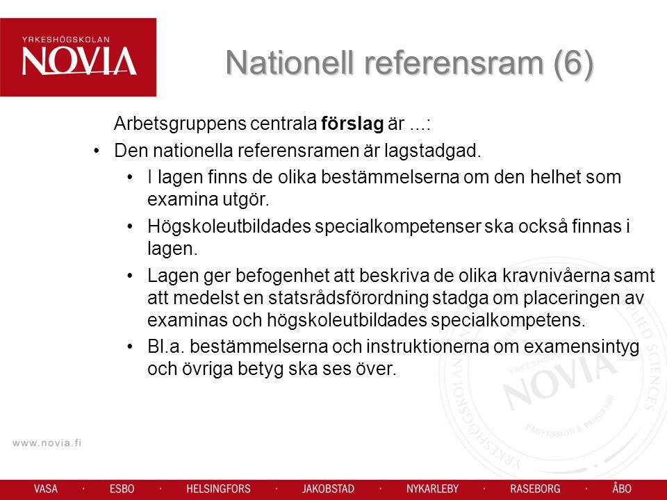 Arbetsgruppens centrala förslag är...: Den nationella referensramen är lagstadgad.