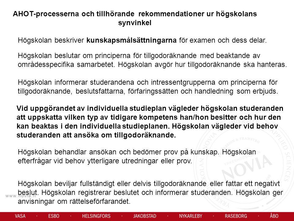 AHOT-processerna och tillhörande rekommendationer ur högskolans synvinkel Högskolan beskriver kunskapsmålsättningarna för examen och dess delar.