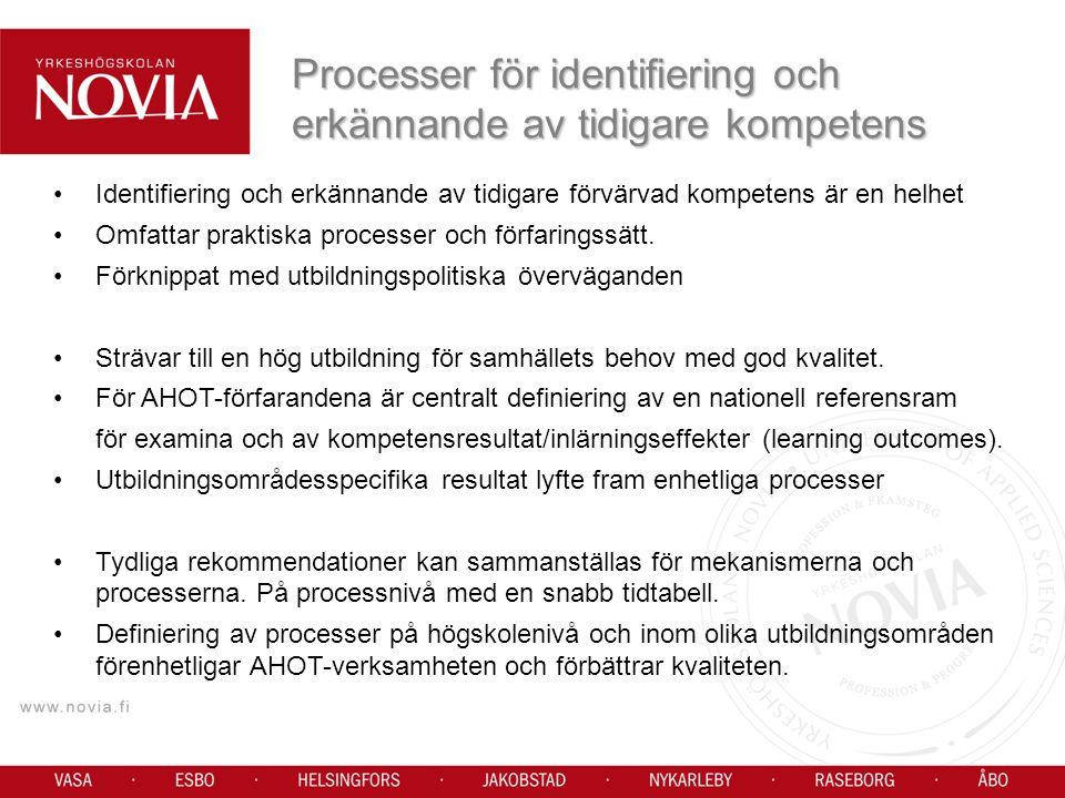 Identifiering och erkännande av tidigare förvärvad kompetens är en helhet Omfattar praktiska processer och förfaringssätt.