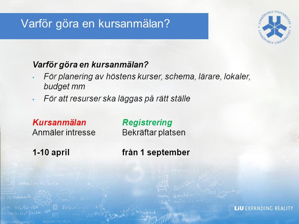 Studieplaner Senast 19/6 inför hösten2014 Omregistrering på gamla kurser ska prioriteras