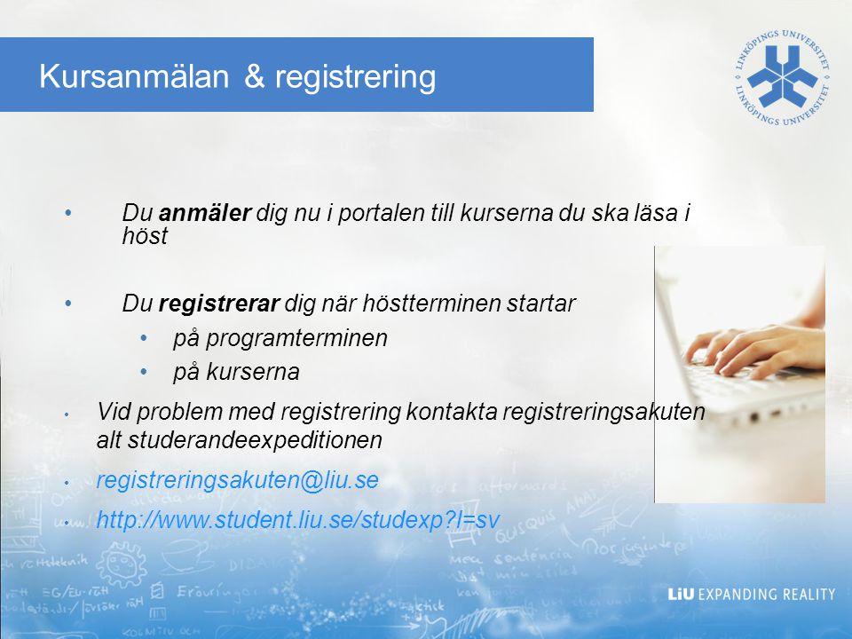 Kursanmälan & registrering Du anmäler dig nu i portalen till kurserna du ska läsa i höst Du registrerar dig när höstterminen startar på programtermine