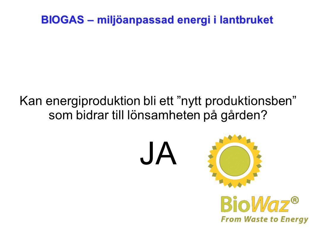 """BIOGAS – miljöanpassad energi i lantbruket Kan energiproduktion bli ett """"nytt produktionsben"""" som bidrar till lönsamheten på gården? JA"""