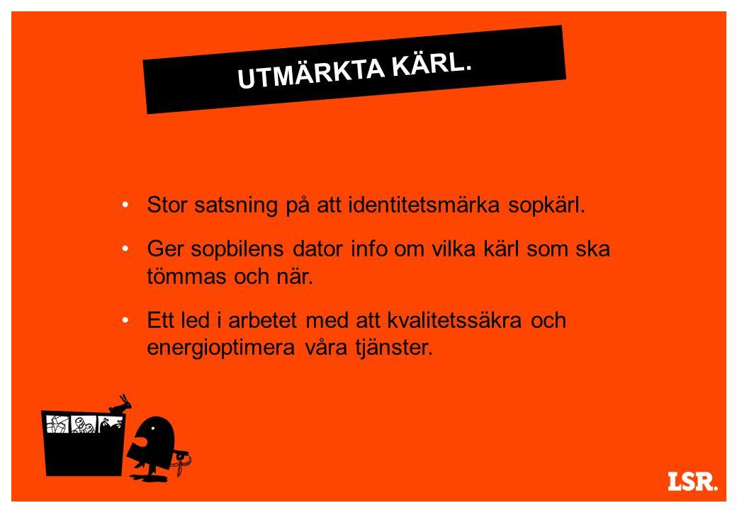 UTMÄRKTA KÄRL. Stor satsning på att identitetsmärka sopkärl.