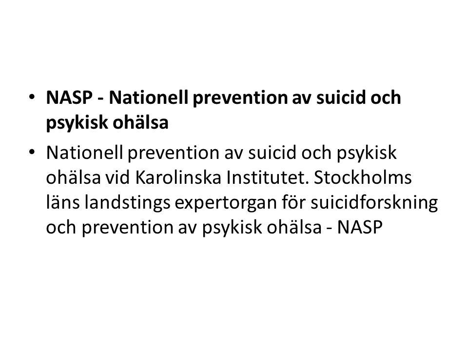 NASP - Nationell prevention av suicid och psykisk ohälsa Nationell prevention av suicid och psykisk ohälsa vid Karolinska Institutet.