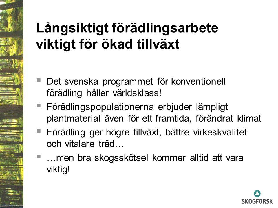 Långsiktigt förädlingsarbete viktigt för ökad tillväxt  Det svenska programmet för konventionell förädling håller världsklass.