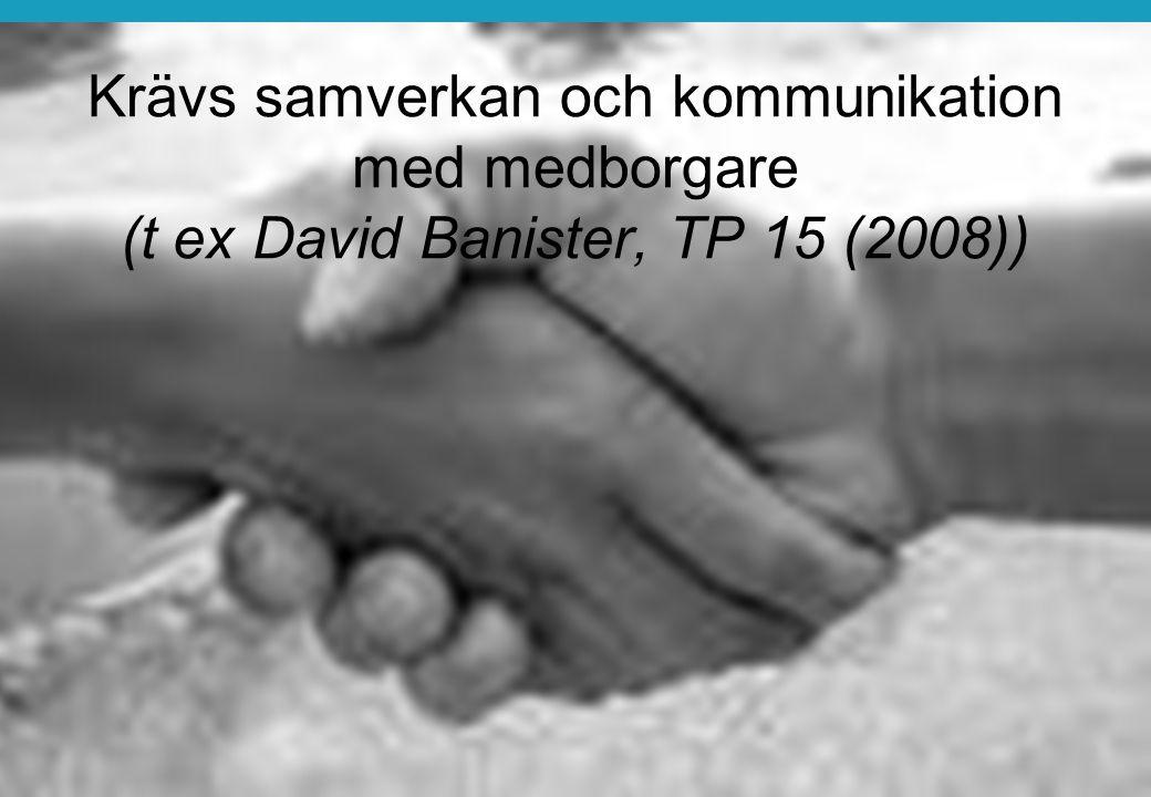 12 Krävs samverkan och kommunikation med medborgare (t ex David Banister, TP 15 (2008))