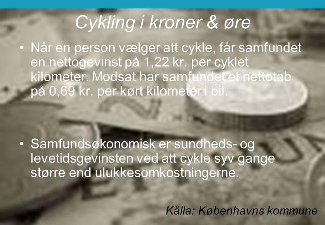 Cykling i kroner & øre Når en person vælger att cykle, får samfundet en nettogevinst på 1,22 kr. per cyklet kilometer. Modsat har samfundet et nettota
