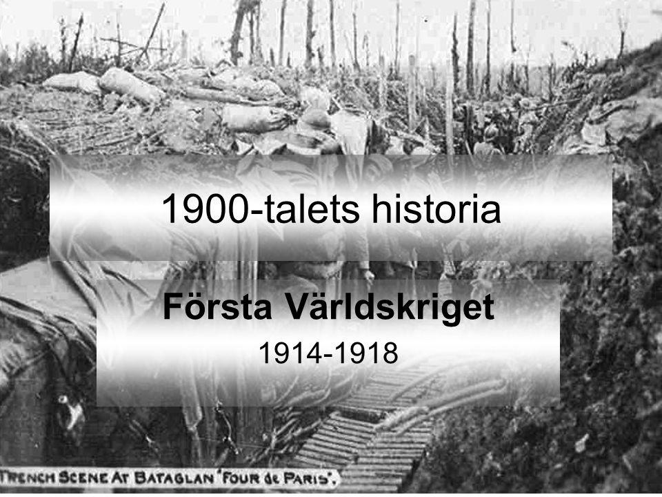 1900-talets historia Första Världskriget 1914-1918