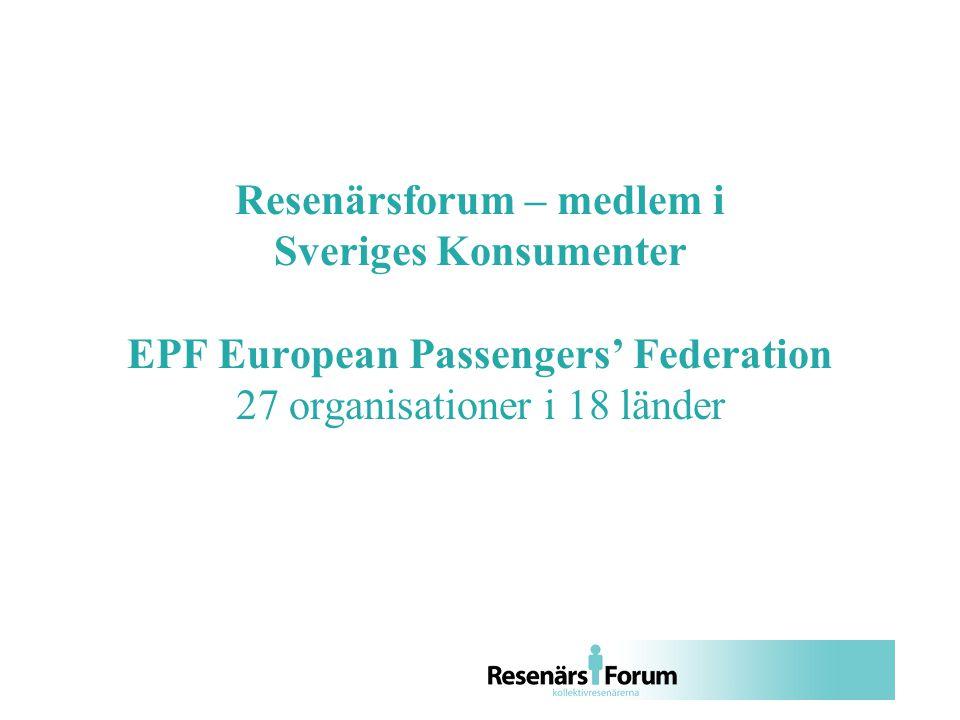 Resenärsforum – medlem i Sveriges Konsumenter EPF European Passengers' Federation 27 organisationer i 18 länder