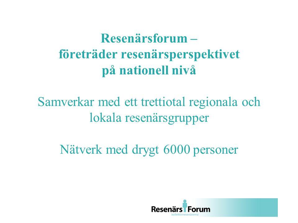 Resenärsforum – företräder resenärsperspektivet på nationell nivå Samverkar med ett trettiotal regionala och lokala resenärsgrupper Nätverk med drygt 6000 personer
