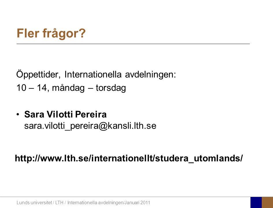 Lunds universitet / LTH / Internationella avdelningen/Januari 2011 Öppettider, Internationella avdelningen: 10 – 14, måndag – torsdag Sara Vilotti Per